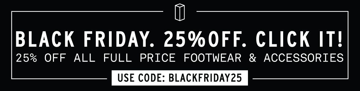 BLACK FRIDAY 25% OFF SHOES AND ACCESSORIES